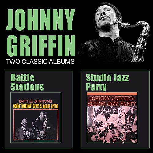 Battle Stations + Studio Jazz Party by Johnny Griffin