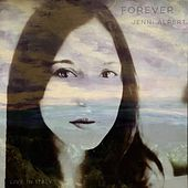 Forever (Live in Italy) by Jenni Alpert