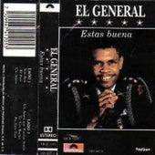 Estas Buena by El General