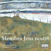 Buxtehude: Membra Jesu Nostri by Christopher Eastwood