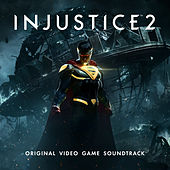 Injustice 2: Original Video Game Soundtrack by Various Artists