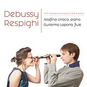 Debussy and Respighi Violin Sonatas Transcribed for Flute and Piano by Josefina Urraca