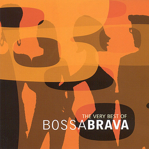 Play & Download The Very Best Of Bossa Brava by Various Artists | Napster