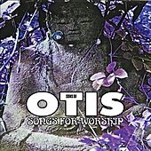 Songs for Worship (Remastered) by Sons of Otis