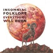 Everything Will Burn by Insomniac Folklore