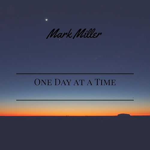 One Day at a Time by Mark Miller