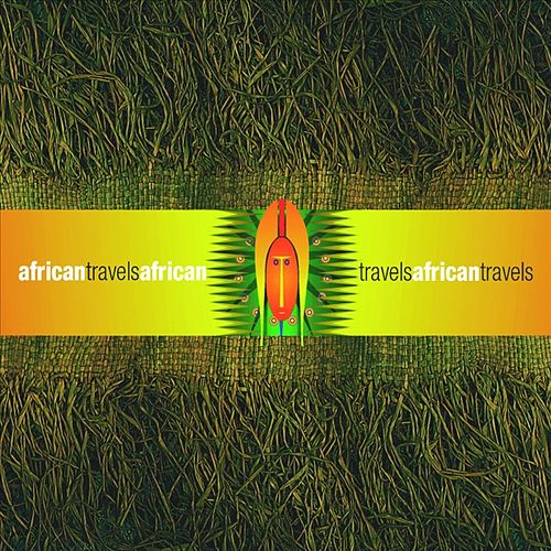 Play & Download African Travels by Various Artists | Napster
