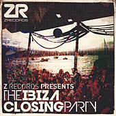 Z Records presents The Ibiza Closing Party by Various Artists