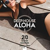 Deep-House Aloha, Vol. 1 (20 Summer Smoothies) by Various Artists