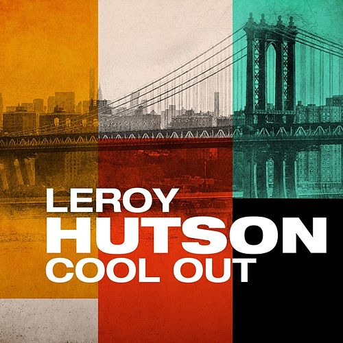 Cool Out by LeRoy Hutson