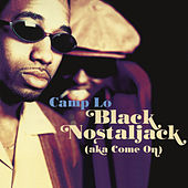 Black Nostaljack (Aka Come On) EP by Camp Lo