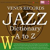 Jazz Dictionary W by Various Artists