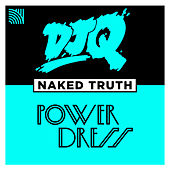 Naked Truth (feat. PowerDress) (2 Step Edit) by DJ Q