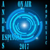 On Air Pop Music 2017 by Andres Espinosa