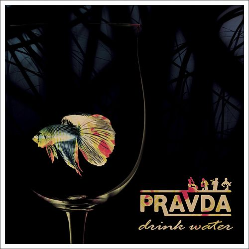 Drink Water by Pravda