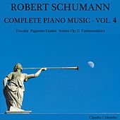 Robert Schumann: Complete Piano Music, Vol. 4 by Claudio Colombo