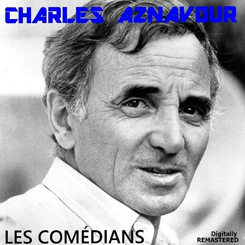 Les comédians (Remastered) by Charles Aznavour