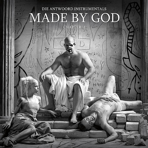 MADE BY GOD (Chapter II) di Die Antwoord