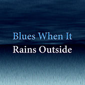 Blues When It Rains Outside von Various Artists