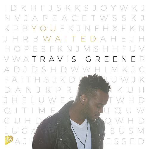 You Waited (Radio Edit) by Travis Greene