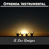 Ofrenda Instrumental: A los Amigos by Various Artists