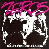 Play & Download Don't Push Me Around by Zeros | Napster