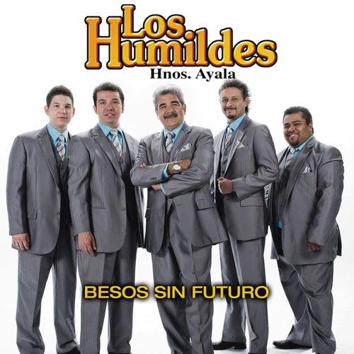 Besos Sin Futuro by Los Humildes