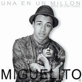 Una en un Millón by Miguelito