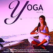 Yoga Music: Relaxing Music for Yoga Spa Meditation by Yoga Music