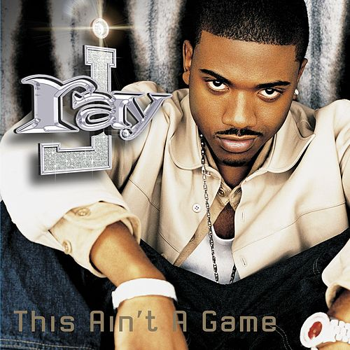 This Ain't A Game by Ray J