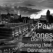 Don't Stop Believing (feat. Donnabelle) by Paul Jones