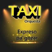 Expreso Pa Gozar de Taxi Orquesta