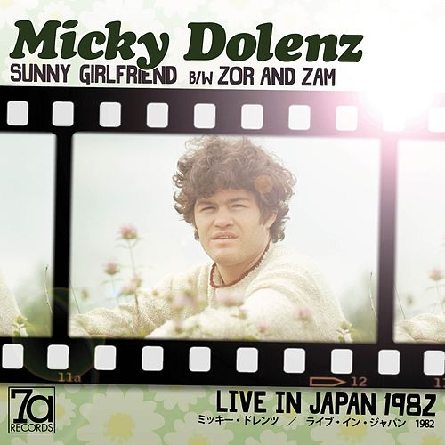Sunny Girlfriend / Zor and Zam (Live in Japan '82) by Micky Dolenz