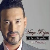 Y para el Despecho y la Parranda by Hugo Rojas