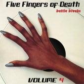 Five Fingers Of Death Battle Breaks Vol. 4 by Paul Nice