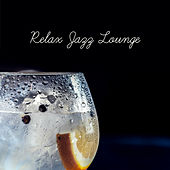 Relax Jazz Lounge – Mellow Jazz, Instrumental Music, Smooth Jazz, Good Vibes Only, Easy Listening by Relaxing Jazz Music