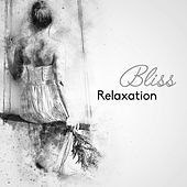 Bliss Relaxation – Calming New Age 2017, Relaxing Music Therapy, Anti-stress, Zen, Spa by Relaxation and Dreams Spa
