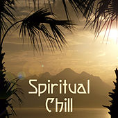 Spiritual Chill – Peaceful Music, Spa Chill Out, Deep Relaxation, Therapy Sounds, Deep Relief, Just Relax, Stress Free by Today's Hits!
