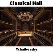 Classical Hall: Tchaikovsky by Tchaikovsky (transcription Franck Pourcel)