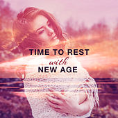 Time to Rest with New Age – Calm Down & Rest, Forest Relaxation, Soothing Sounds by Relaxing Sounds of Nature