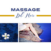 Massage Del Mar – Relaxing Music, Massage, Spa, Pure Relaxation, Deep Meditation, Bliss, Zen by Reiki Tribe