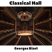 Classical Hall: Georges Bizet by Georges Bizet