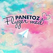 Flyger Med by Panetoz