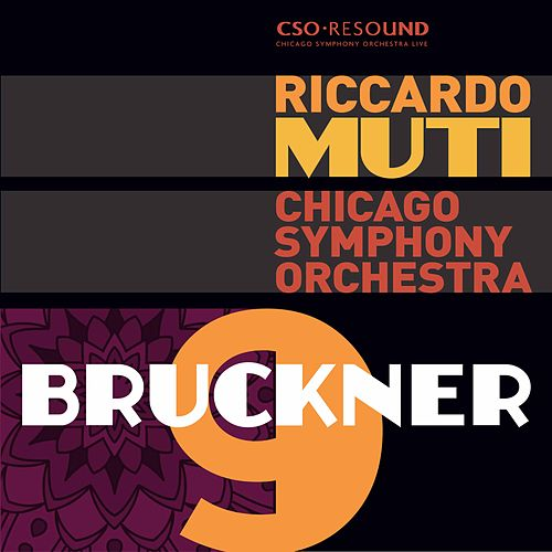 Bruckner: Symphony No. 9, WAB 109 (Original 1894 Version) by Chicago Symphony Orchestra