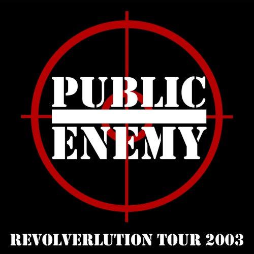 Revolverlution Tour 2003 by Public Enemy