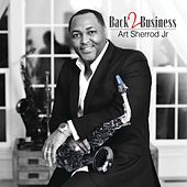 Back 2 Business by Art Sherrod Jr