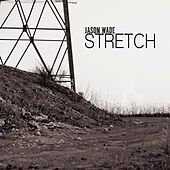 Stretch by Jason White