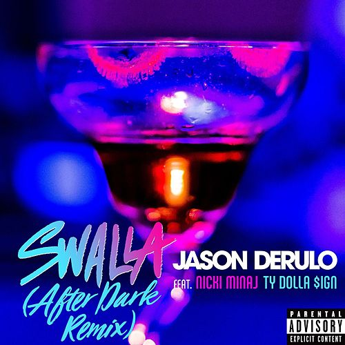Swalla (feat. Nicki Minaj & Ty Dolla $ign) (After Dark Remix) by Jason Derulo