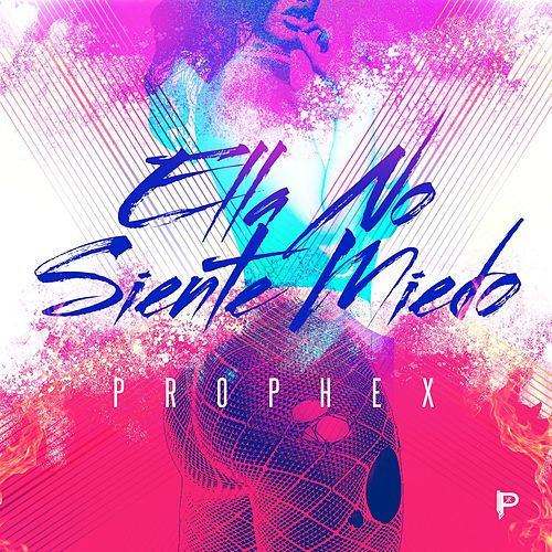 Ella No Siente Miedo by Prophex