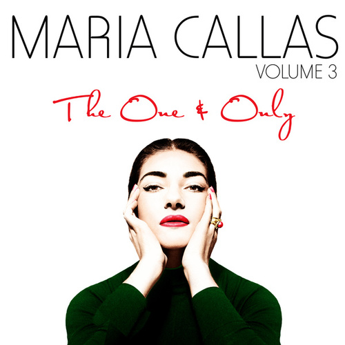 The One & Only Vol. 3 by Maria Callas